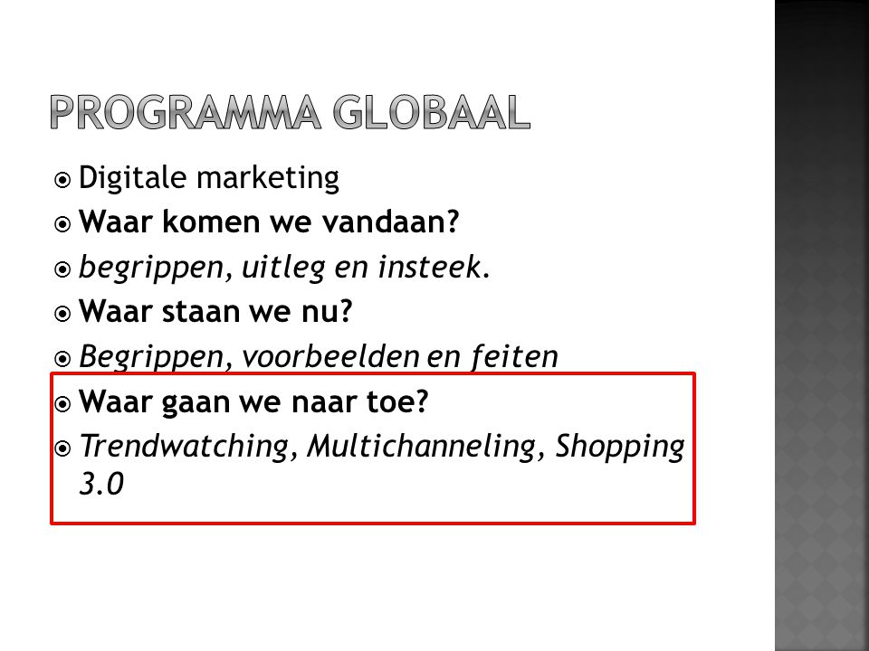 PROGRAMMA GLOBAAL Digitale marketing Waar komen we vandaan