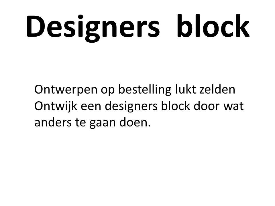 Designers block Ontwerpen op bestelling lukt zelden