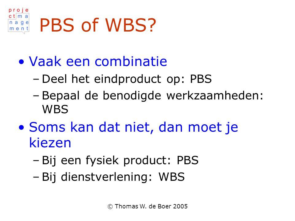 PBS of WBS Vaak een combinatie Soms kan dat niet, dan moet je kiezen