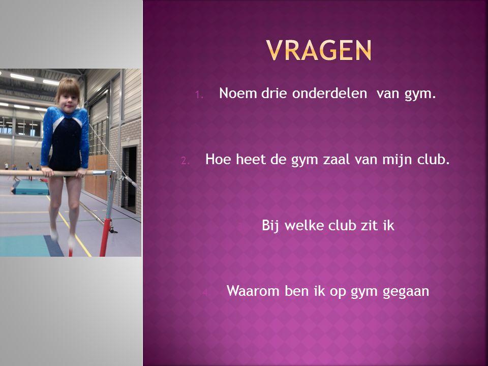 vragen Noem drie onderdelen van gym.