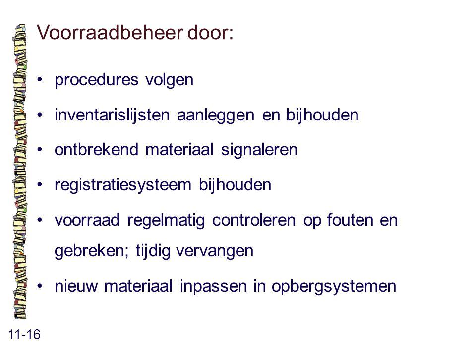 Voorraadbeheer door: • procedures volgen