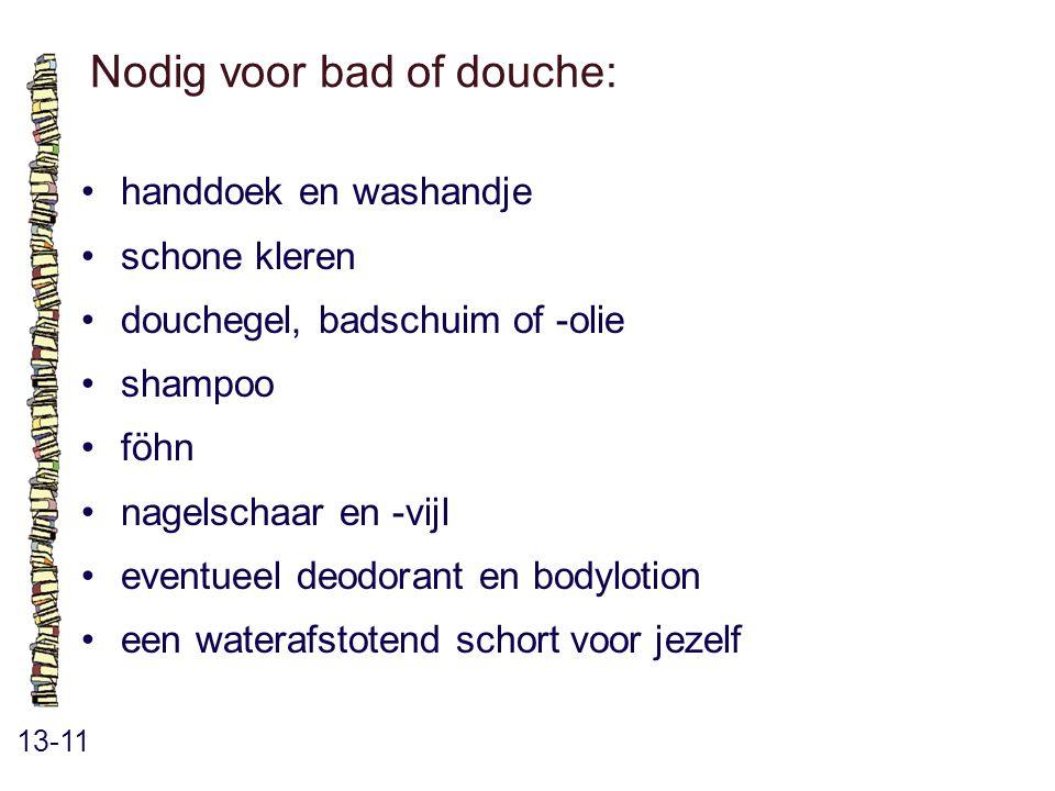 Nodig voor bad of douche: