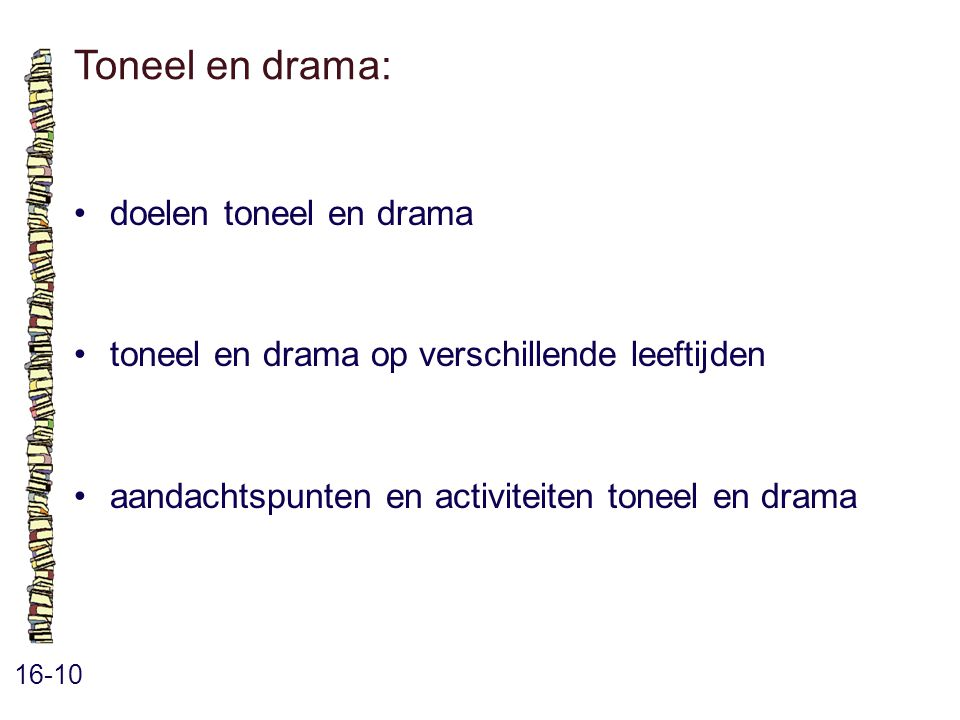 Toneel en drama: • doelen toneel en drama