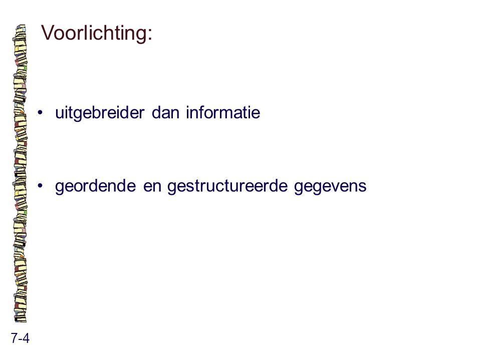 Voorlichting: • uitgebreider dan informatie