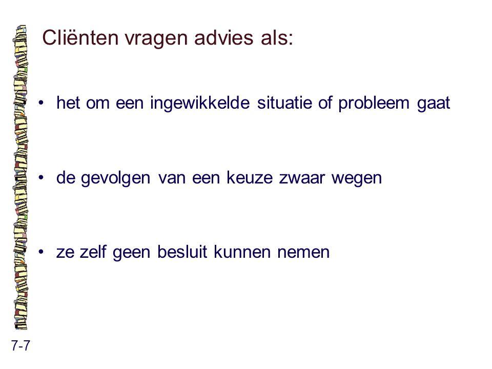Cliënten vragen advies als: