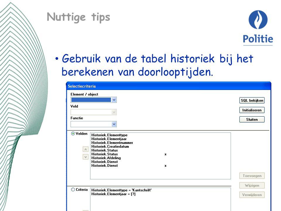 Nuttige tips Gebruik van de tabel historiek bij het berekenen van doorlooptijden.