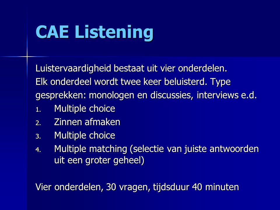 CAE Listening Luistervaardigheid bestaat uit vier onderdelen.