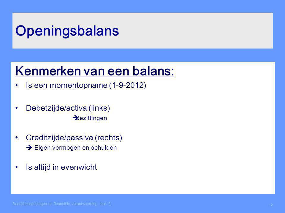 Openingsbalans Kenmerken van een balans: