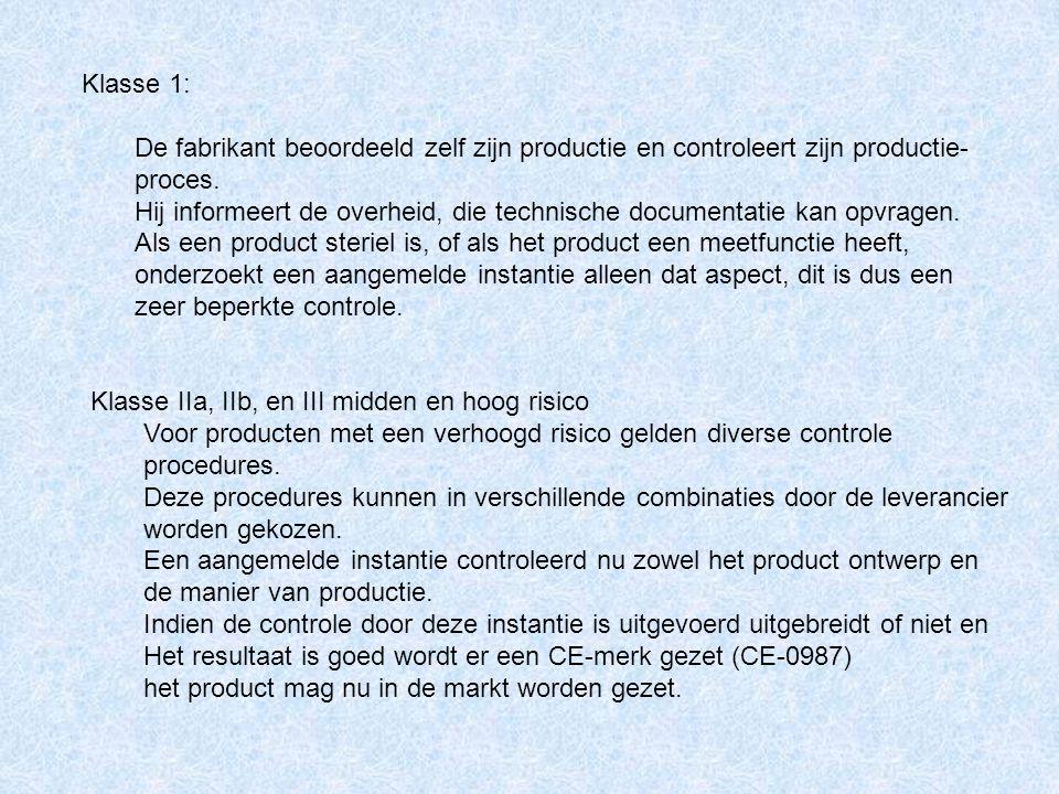 Klasse 1: De fabrikant beoordeeld zelf zijn productie en controleert zijn productie- proces.