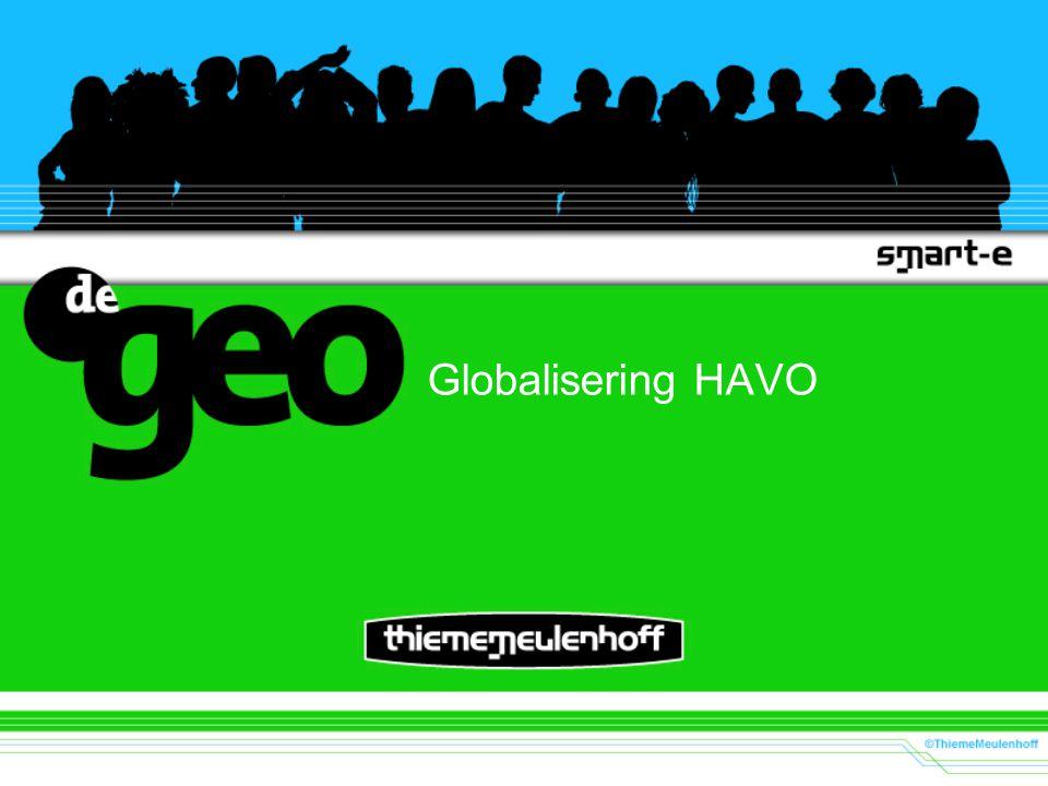 Globalisering HAVO Achtergrondinformatie bij deze powerpoint presentatie: