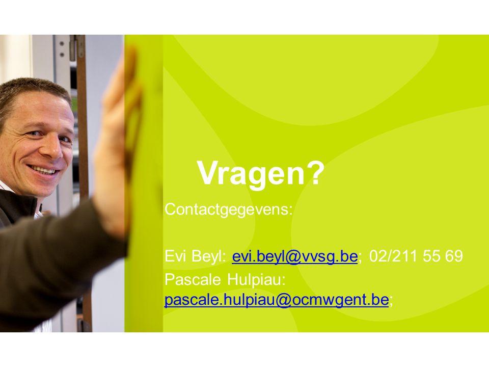 Vragen Contactgegevens: Evi Beyl: evi.beyl@vvsg.be; 02/211 55 69