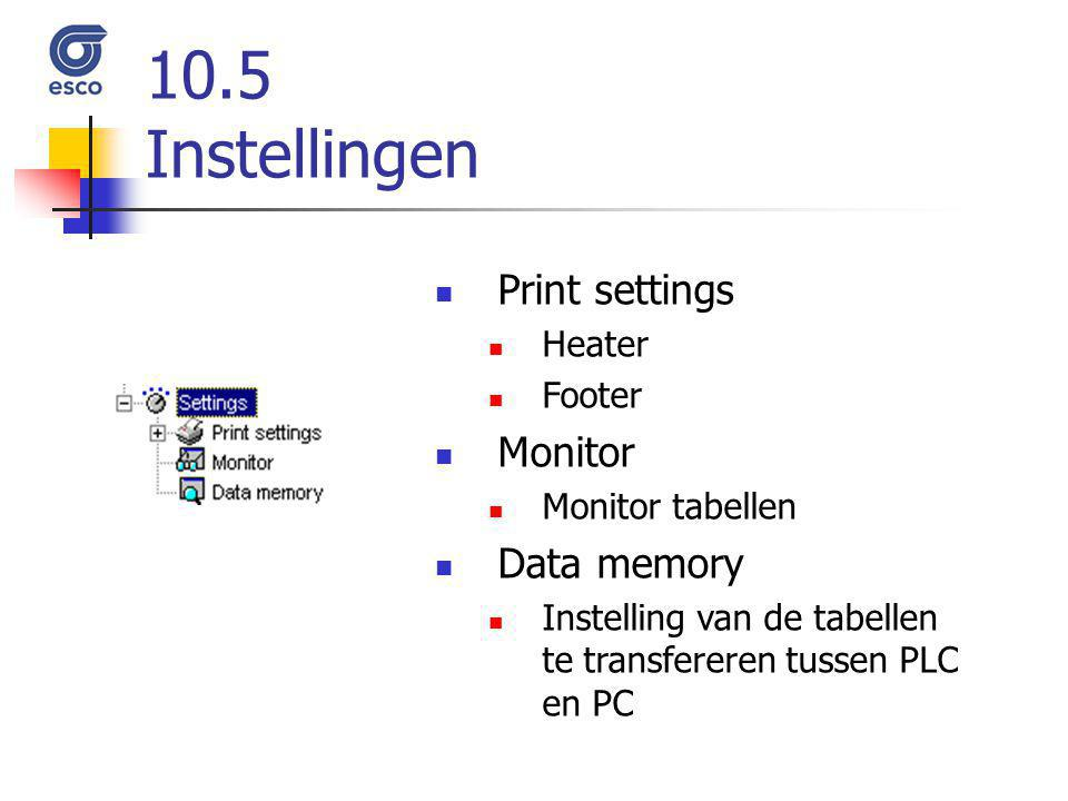 10.5 Instellingen Print settings Monitor Data memory Heater Footer