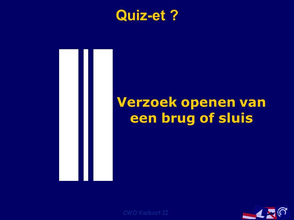 Quiz-et Verzoek openen van een brug of sluis CWO Kielboot II