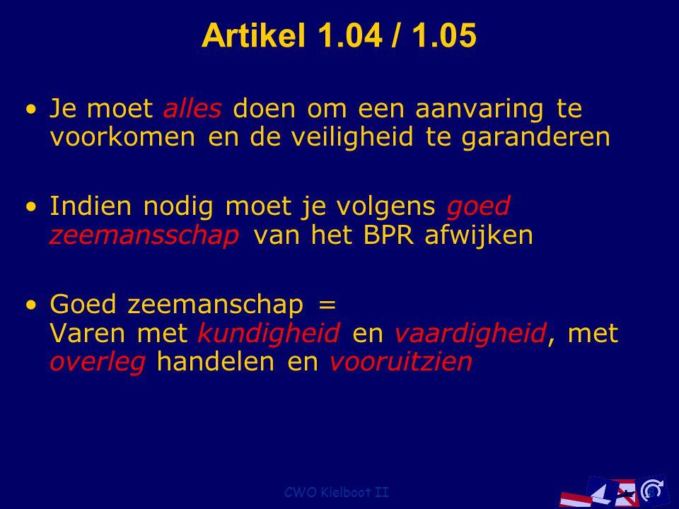 Artikel 1.04 / 1.05 Je moet alles doen om een aanvaring te voorkomen en de veiligheid te garanderen.