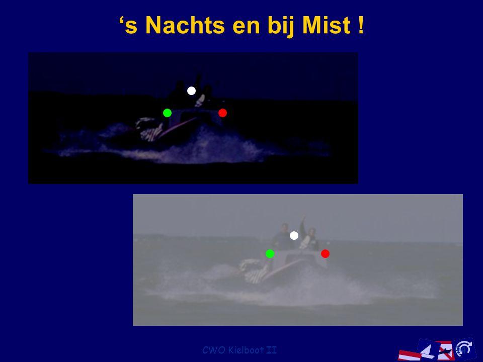's Nachts en bij Mist ! CWO Kielboot II