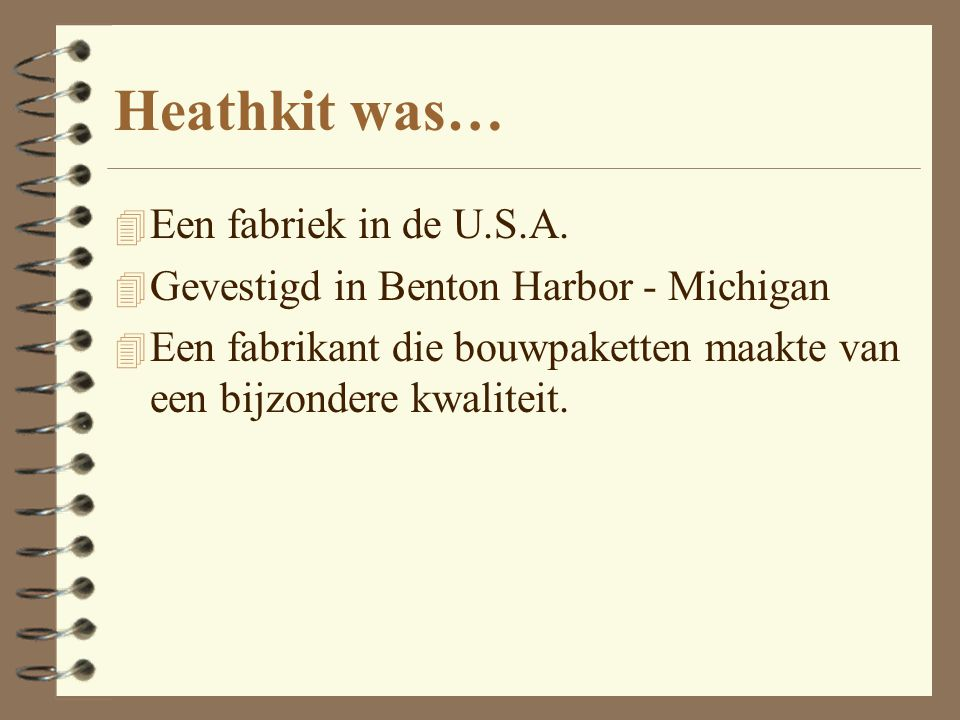 Heathkit was… Een fabriek in de U.S.A.