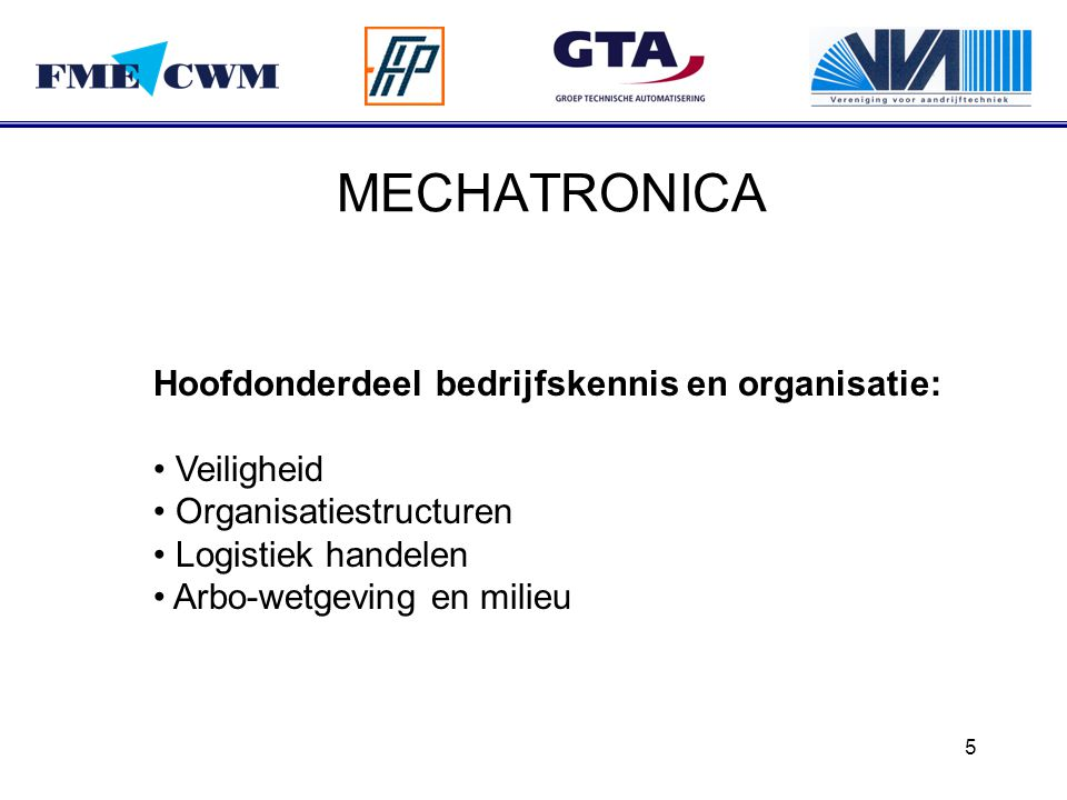 MECHATRONICA Hoofdonderdeel bedrijfskennis en organisatie: Veiligheid