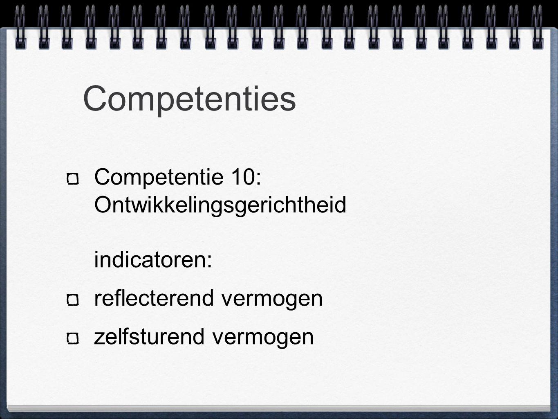 Competenties Competentie 10: Ontwikkelingsgerichtheid indicatoren: