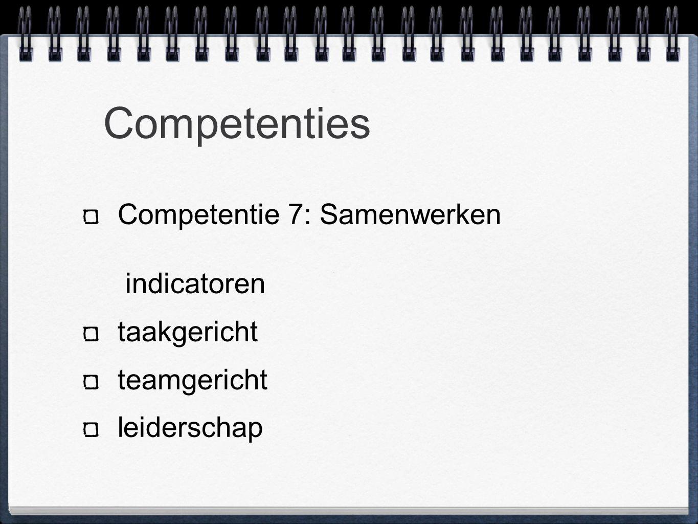 Competenties Competentie 7: Samenwerken indicatoren taakgericht