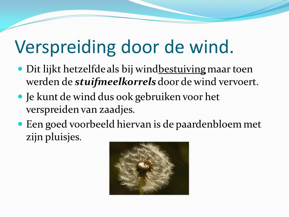 Verspreiding door de wind.