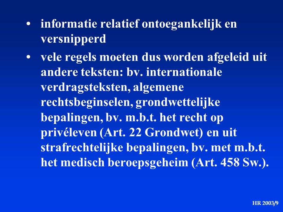• informatie relatief ontoegankelijk en versnipperd