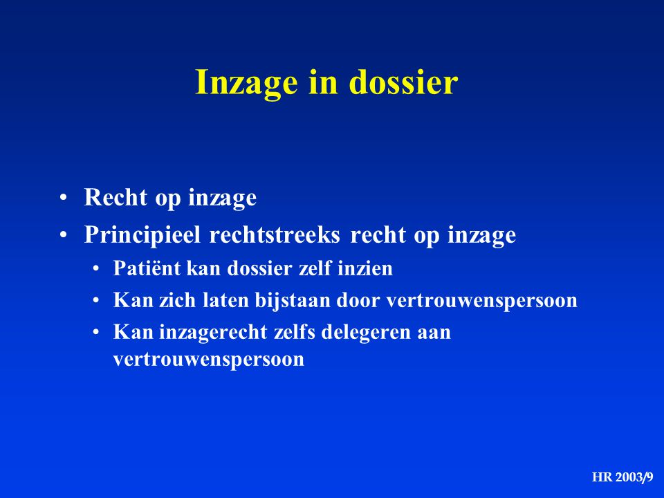 Inzage in dossier Recht op inzage