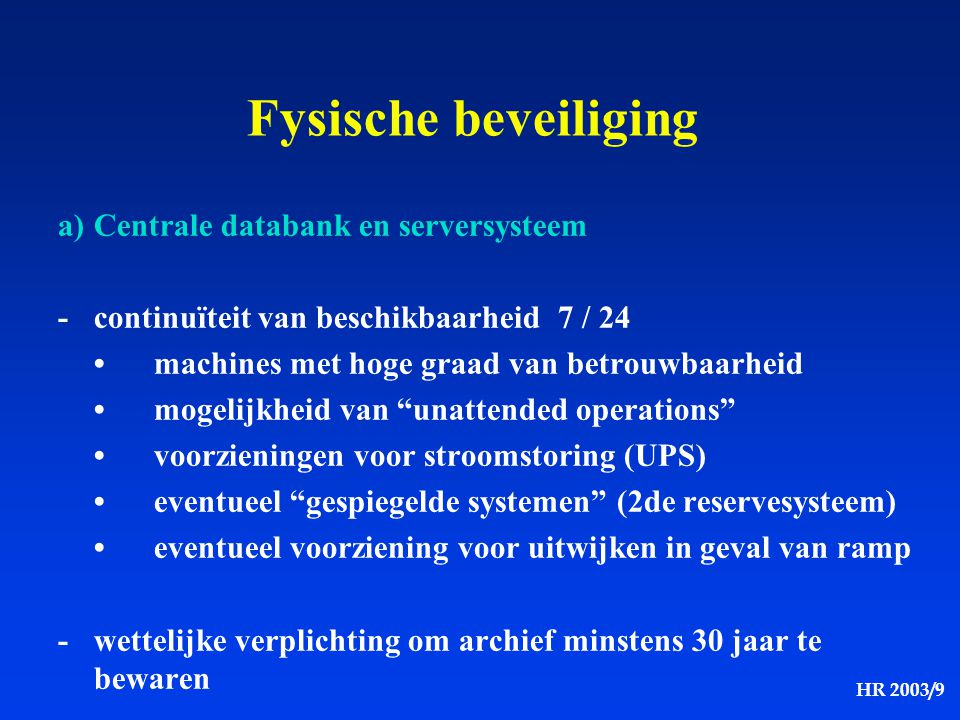 Fysische beveiliging a) Centrale databank en serversysteem