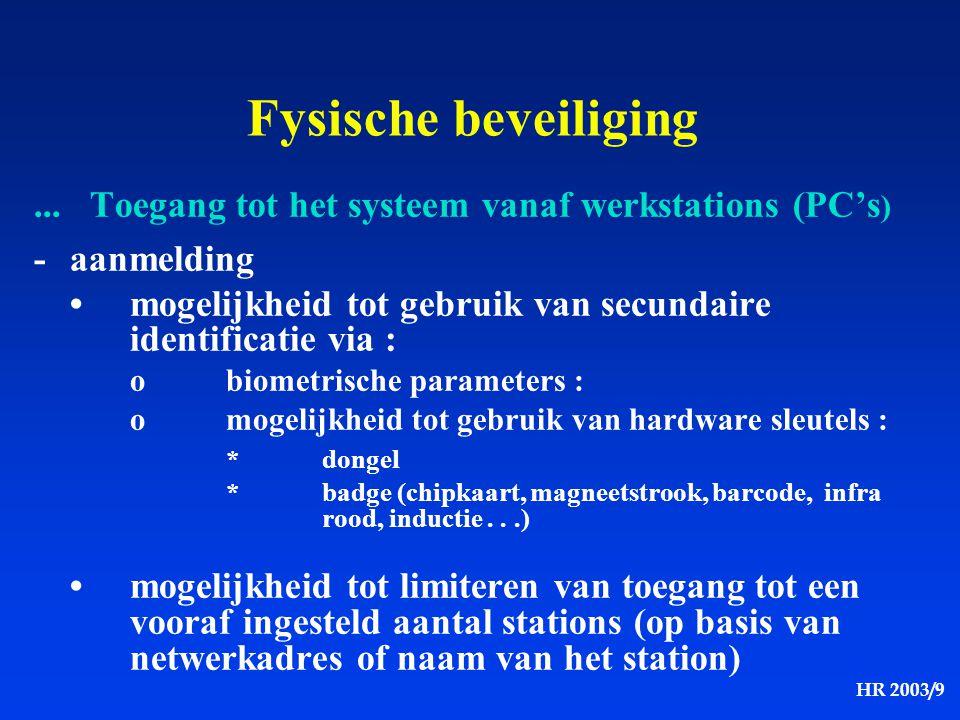 Fysische beveiliging ... Toegang tot het systeem vanaf werkstations (PC's) - aanmelding.