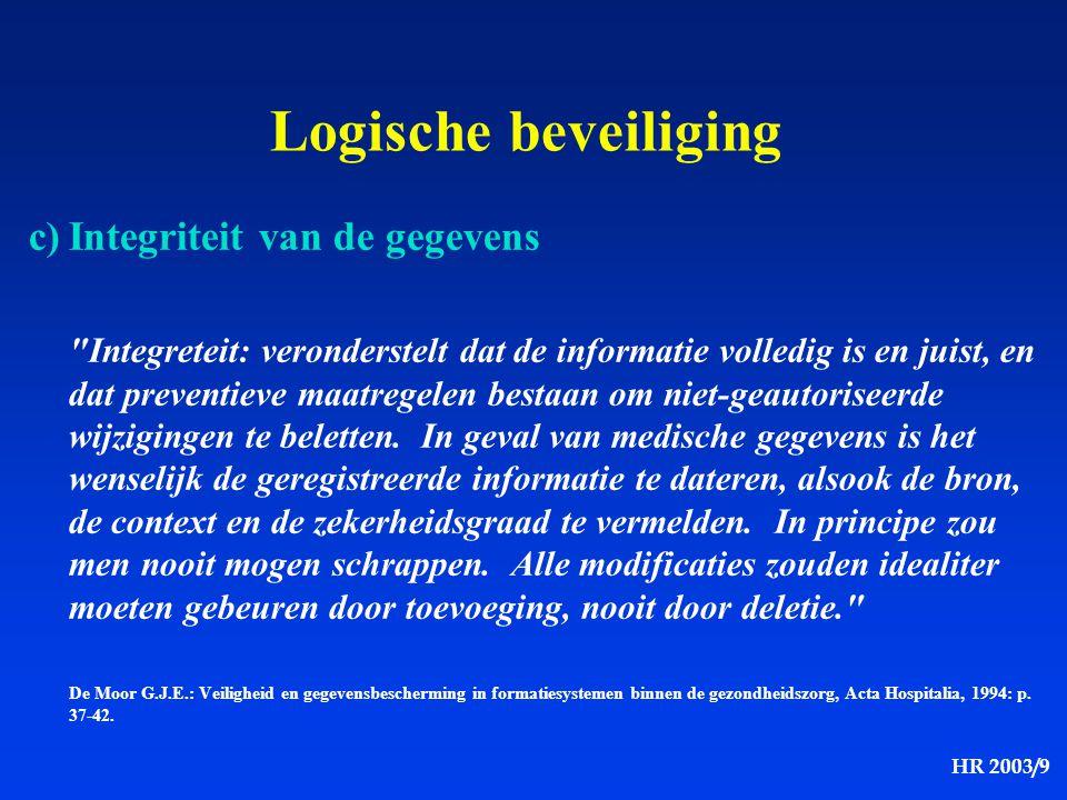 Logische beveiliging c) Integriteit van de gegevens