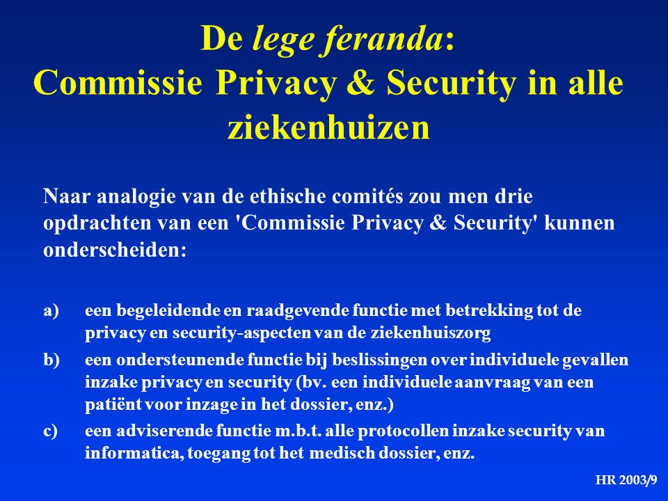 De lege feranda: Commissie Privacy & Security in alle ziekenhuizen