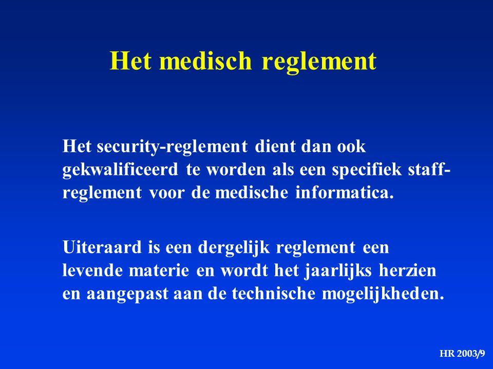 Het medisch reglement Het security-reglement dient dan ook gekwalificeerd te worden als een specifiek staff-reglement voor de medische informatica.