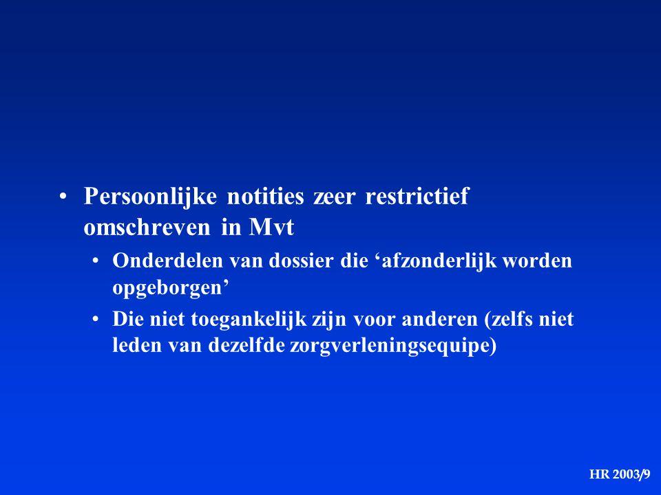 Persoonlijke notities zeer restrictief omschreven in Mvt