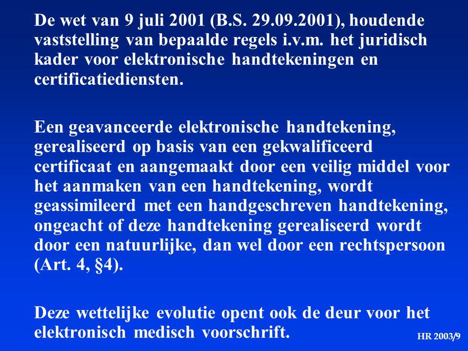 De wet van 9 juli 2001 (B.S. 29.09.2001), houdende vaststelling van bepaalde regels i.v.m. het juridisch kader voor elektronische handtekeningen en certificatiediensten.