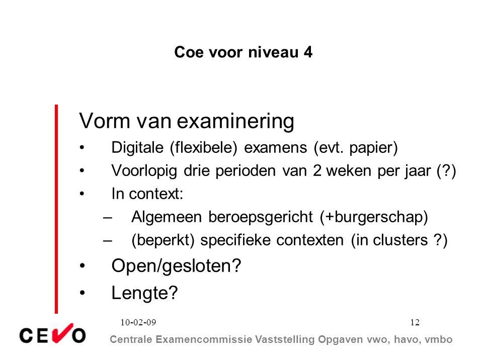 Vorm van examinering Open/gesloten Lengte Coe voor niveau 4