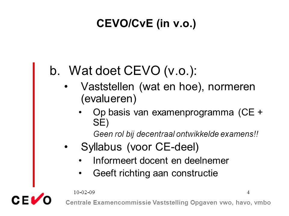 b. Wat doet CEVO (v.o.): CEVO/CvE (in v.o.)