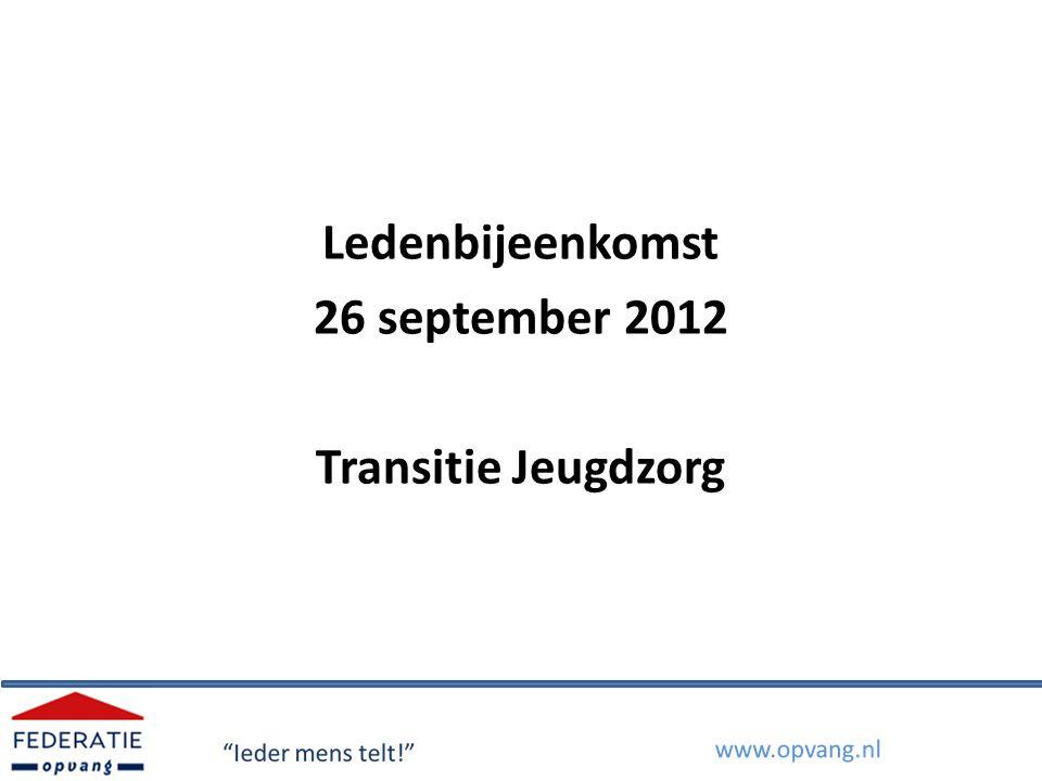 Ledenbijeenkomst 26 september 2012 Transitie Jeugdzorg