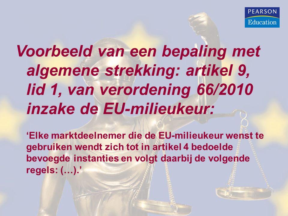 Voorbeeld van een bepaling met algemene strekking: artikel 9, lid 1, van verordening 66/2010 inzake de EU-milieukeur: