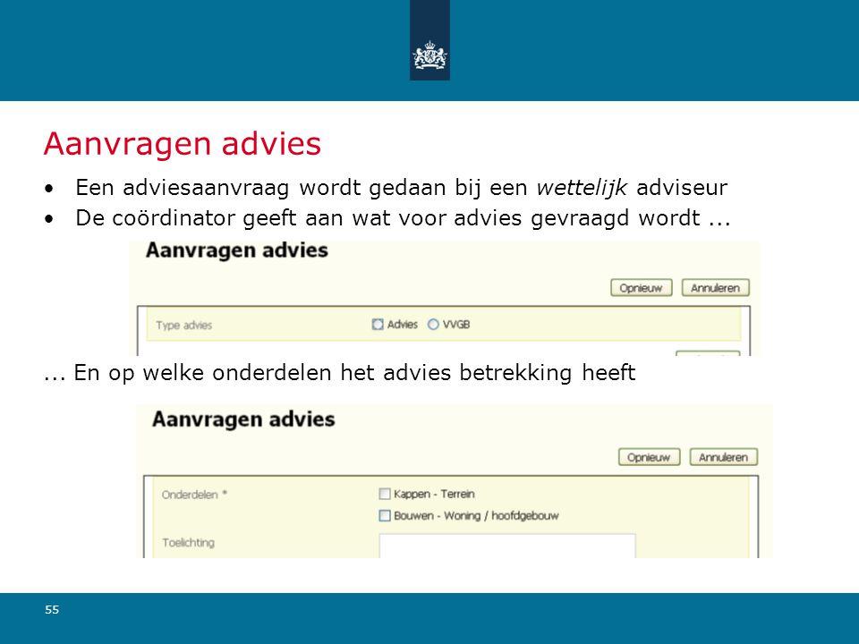 Aanvragen advies Een adviesaanvraag wordt gedaan bij een wettelijk adviseur. De coördinator geeft aan wat voor advies gevraagd wordt ...