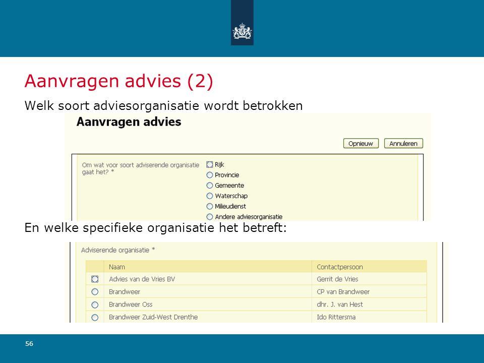 Aanvragen advies (2) Welk soort adviesorganisatie wordt betrokken