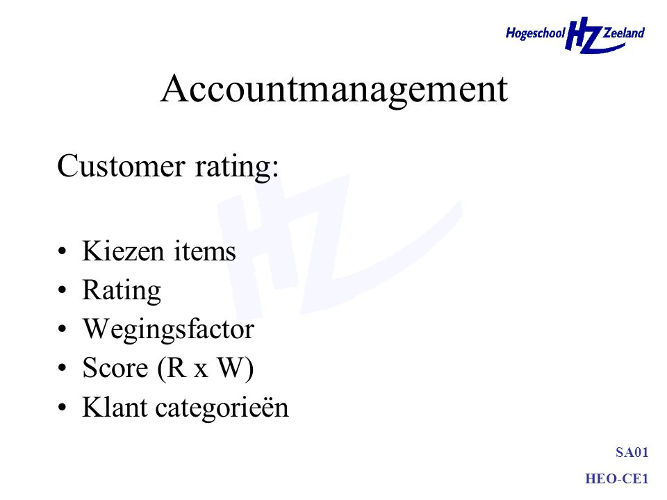 Accountmanagement Customer rating: Kiezen items Rating Wegingsfactor
