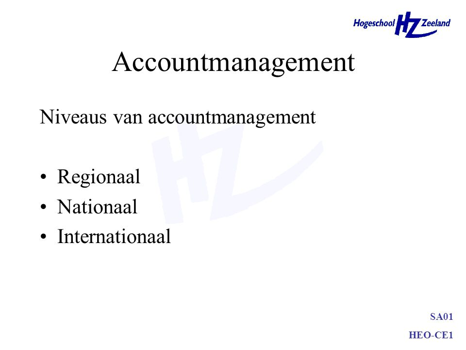 Accountmanagement Niveaus van accountmanagement Regionaal Nationaal