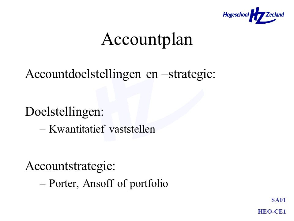 Accountplan Accountdoelstellingen en –strategie: Doelstellingen: