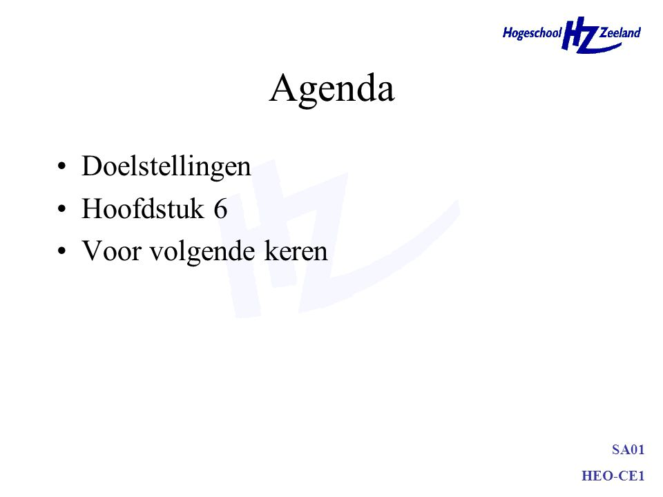 Agenda Doelstellingen Hoofdstuk 6 Voor volgende keren