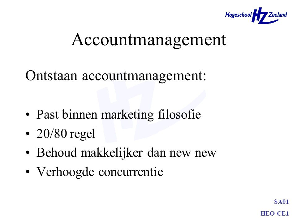 Accountmanagement Ontstaan accountmanagement: