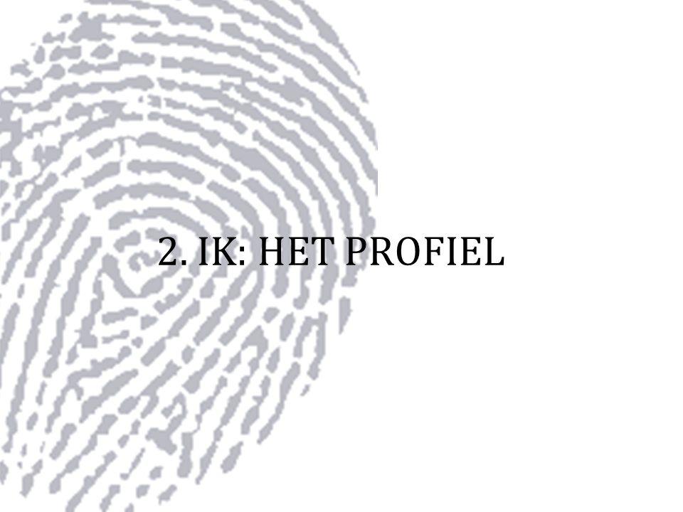 2. IK: HET PROFIEL