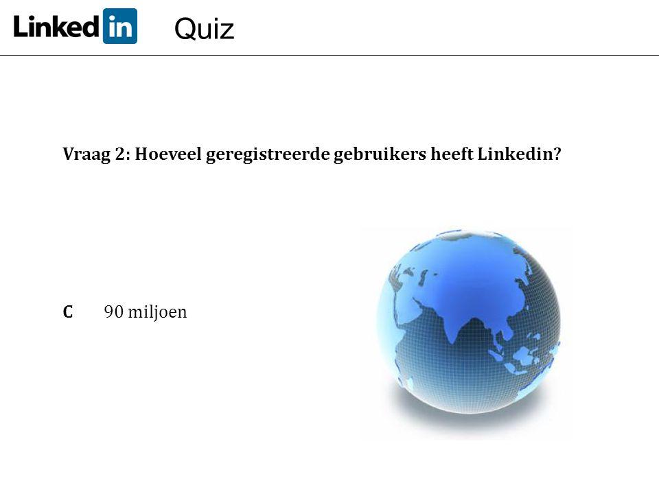 Quiz Vraag 2: Hoeveel geregistreerde gebruikers heeft Linkedin