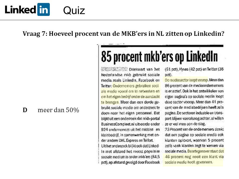 Quiz Vraag 7: Hoeveel procent van de MKB'ers in NL zitten op Linkedin
