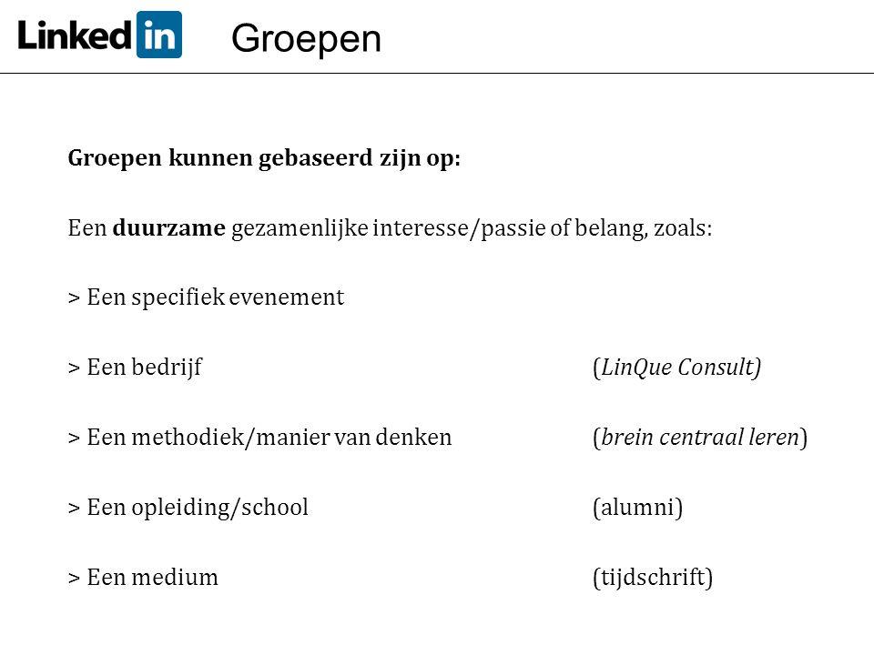 Groepen Groepen kunnen gebaseerd zijn op: