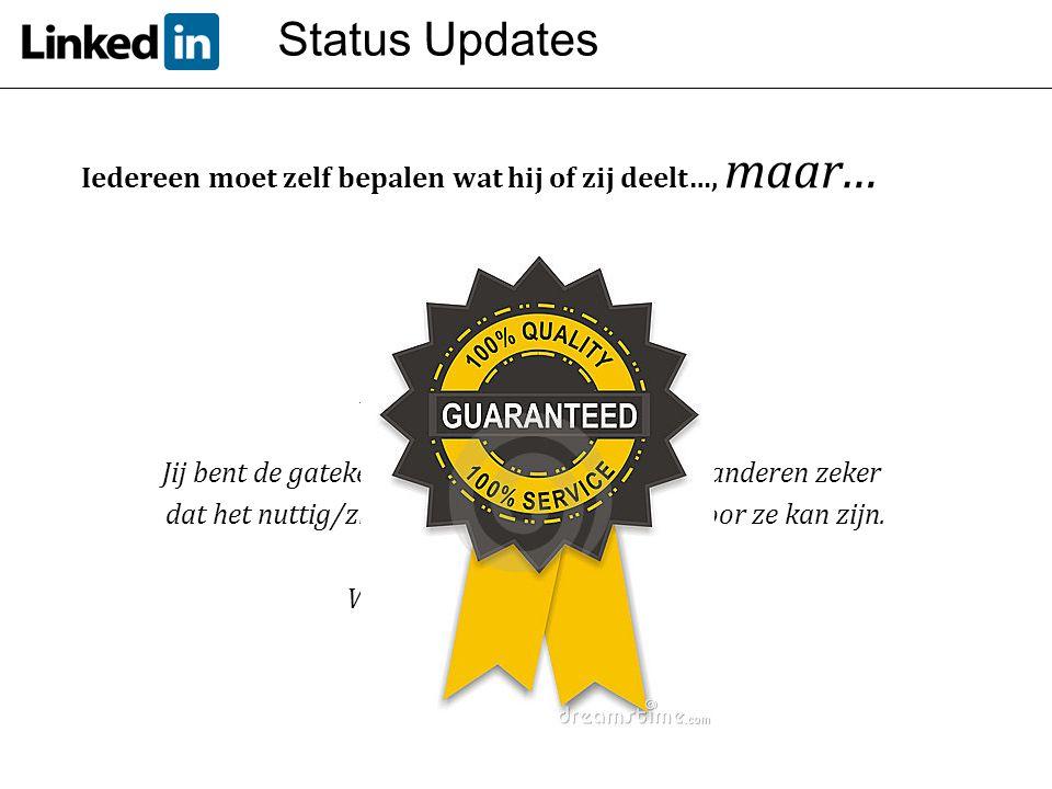 Status Updates Iedereen moet zelf bepalen wat hij of zij deelt…, maar…