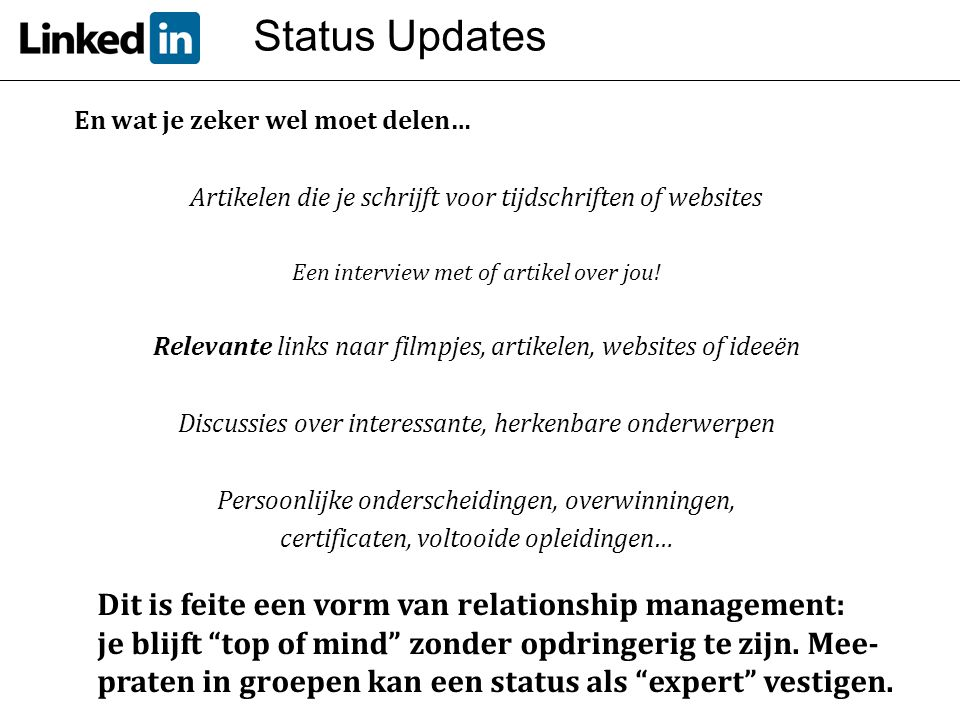 Status Updates Dit is feite een vorm van relationship management: